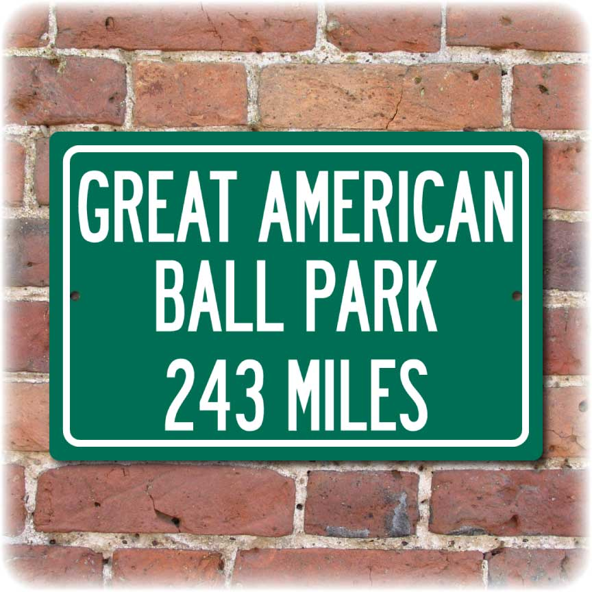 Personalized Highway Distance Sign To: Great American Ball Park, Home of the Cincinnati Reds