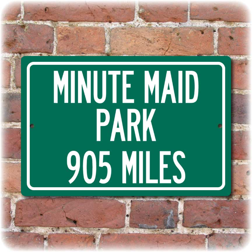 Personalized Highway Distance Sign To: Minute Maid Park, Home of the Houston Astros