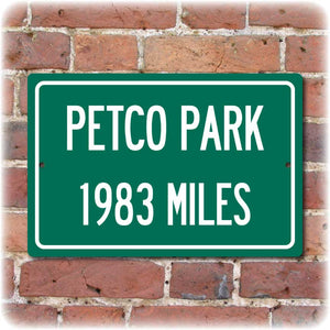 Personalized Highway Distance Sign To: PETCO Park, Home of the San Diego Padres