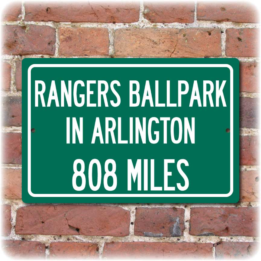 Personalized Highway Distance Sign To: Rangers Ballpark in Arlington, Home of the Texas Rangers