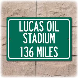 Personalized Highway Distance Sign To: Lucas Oil Stadium, Home of the Indianapolis Colts