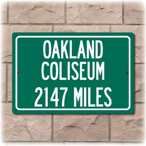 Personalized Highway Distance Sign To: Oakland Coliseum, Home of the Oakland Raiders