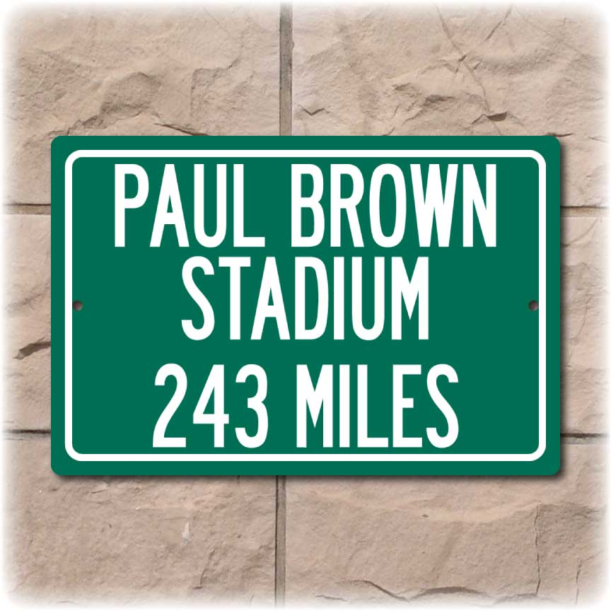 Personalized Highway Distance Sign To: Paul Brown Stadium, Home of the Cinncinati Bengals