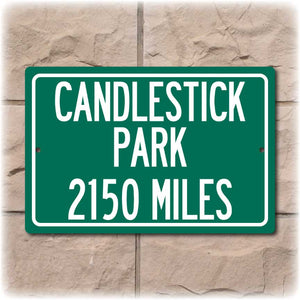 Personalized Highway Distance Sign To: Candlestick Park, Former Home of the San Fransisco 49ers