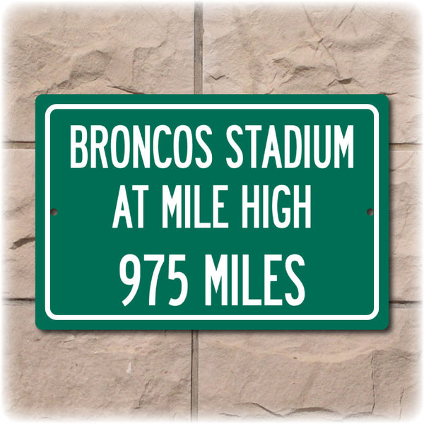 Personalized Highway Distance Sign To: Broncos Stadium at Mile High, Home of the Denver Broncos