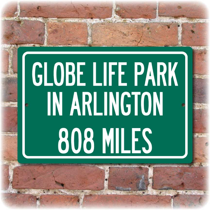 Personalized Highway Distance Sign To: Globe Life Park in Arlington, Home of the Texas Rangers