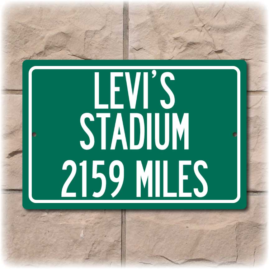 Personalized Highway Distance Sign To: Levi's Stadium, Home of the San Fransisco 49ers
