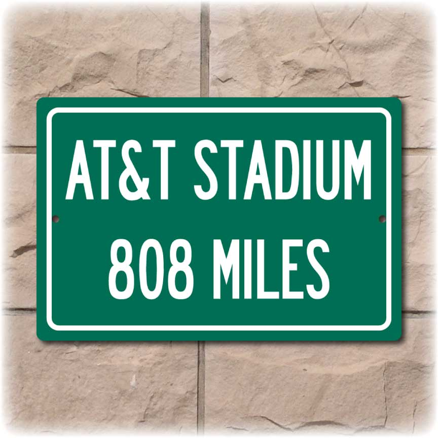 Personalized Highway Distance Sign To: AT&T Stadium, Home of the Dallas Cowboys