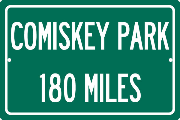 Personalized Highway Distance Sign To: Comiskey Park, The Original Home of the Chicago White Sox