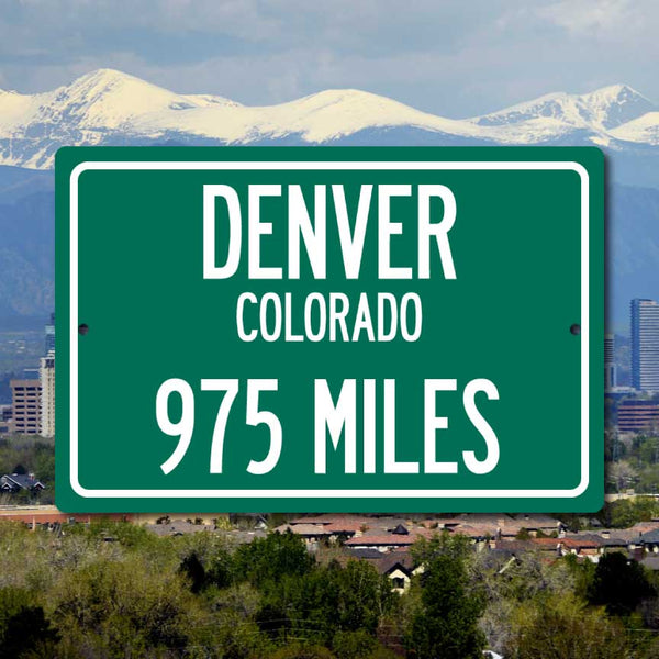Personalized Highway Distance Sign To: Denver, Colorado - The Mile High City