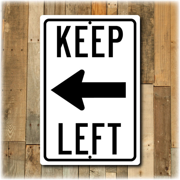 Keep Left or Keep Right DOT Street Sign