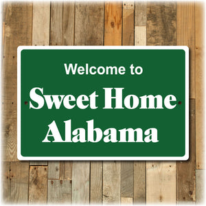 Sweet Home Alabama Welcome Sign