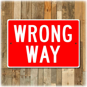 Wrong Way Highway Street Sign