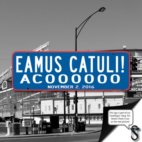Eamus Catuli Chicao Cubs Street Sign