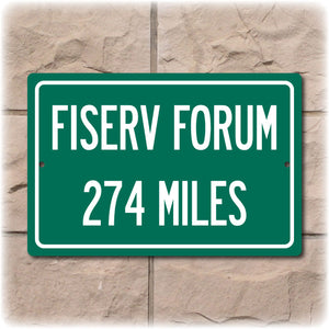Personalized Highway Distance Sign To: Fiserv Forum, Home of the Milwuakee Bucks