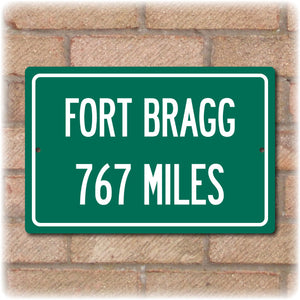 Personalized Highway Distance Sign To: US Army Base Fort Bragg