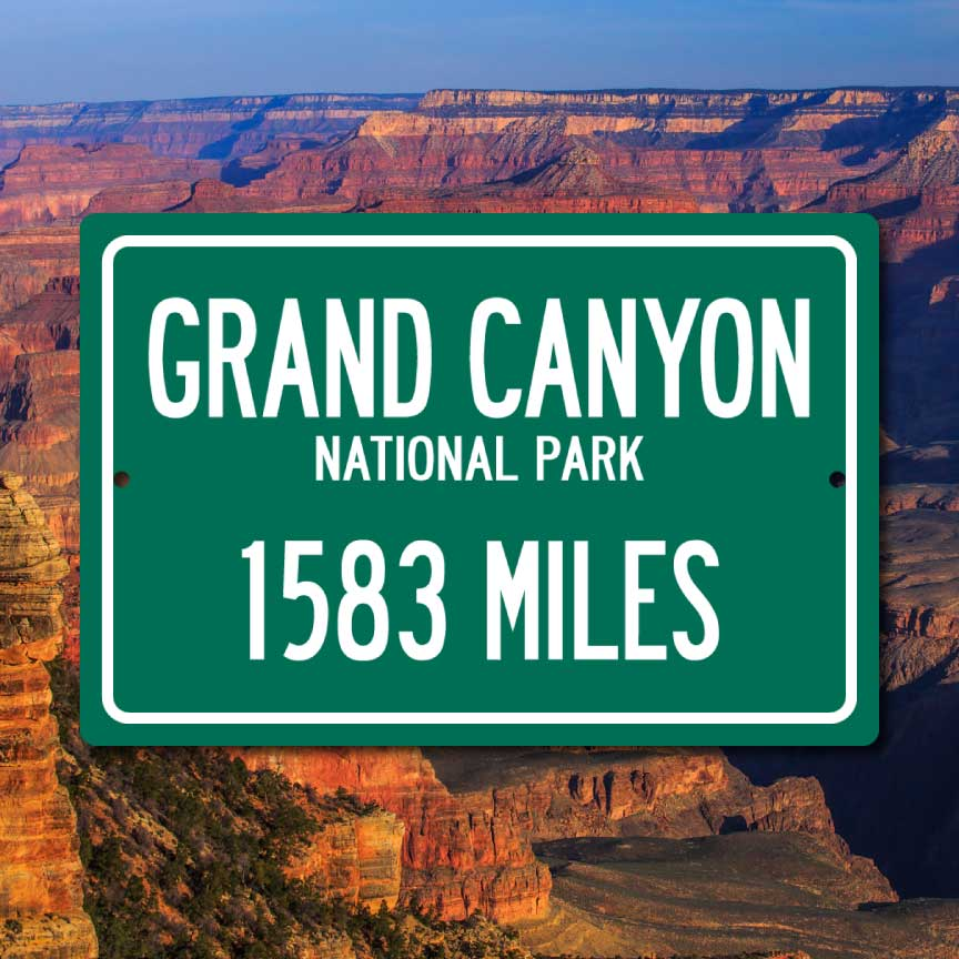 Personalized Highway Distance Sign To: Grand Canyon National Park