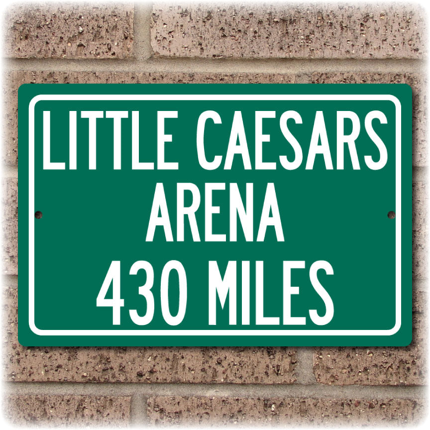 Personalized Highway Distance Sign To: Little Caesars Arena, New Home of the Detroit Red Wings & Pistons