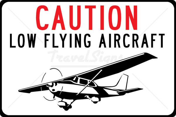 Caution - Low Flying Aircraft Sign