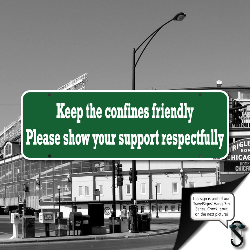 Show Your Support Respectfully Wrigley Field Sign