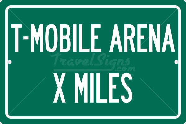 Personalized Highway Distance Sign To: T-Mobile Arena, Home of the Vegas Golden Knights