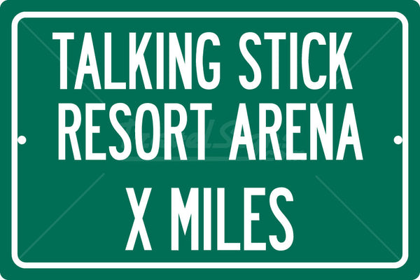 Personalized Highway Distance Sign To: Talking Stick Resort Arena, Home of the Phoenix Suns