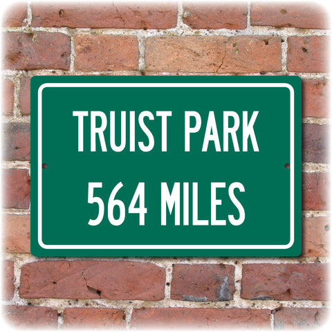 Personalized Highway Distance Sign To: Truist Park, Home of the Atlanta Braves