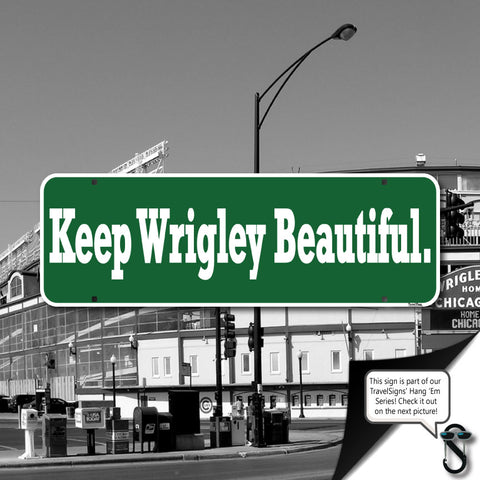 Keep Wrigley Beautiful Street Sign