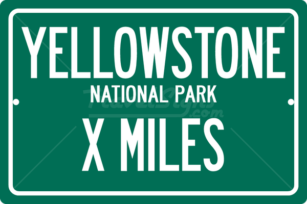 Personalized Highway Distance Sign To: Yellowstone National Park