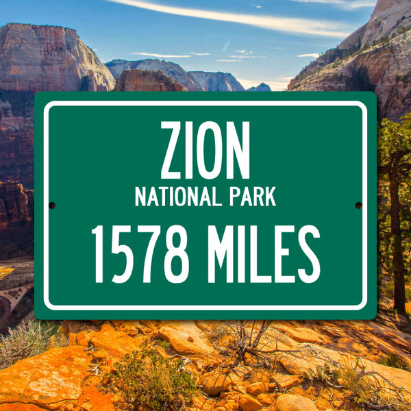 Personalized Highway Distance Sign To: Zion National Park