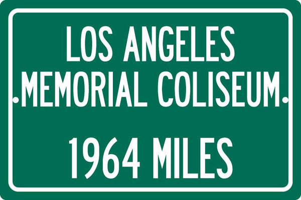 Personalized Highway Distance Sign To: Los Angeles Memorial Coliseum, Home of the LA Rams