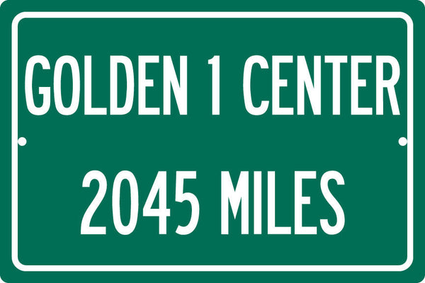 Personalized Highway Distance Sign To: Golden 1 Center, Home of the Sacramento Kings
