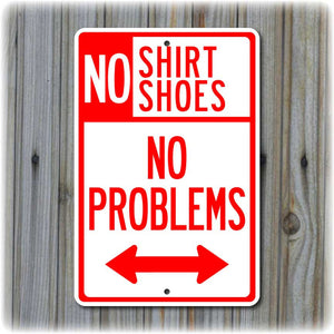 No Shirt, No Shoes, No Problems Sign