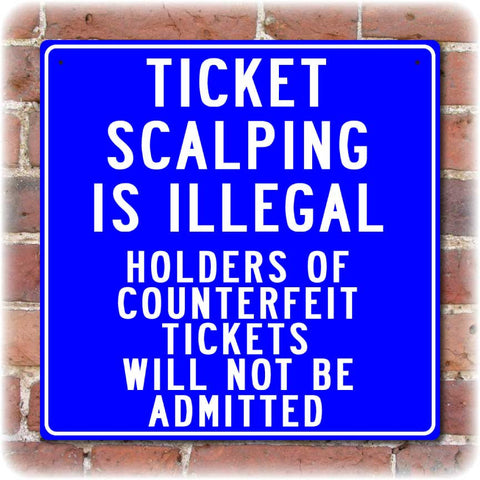 Ticket Scalping Is Illegal Baseball Sign