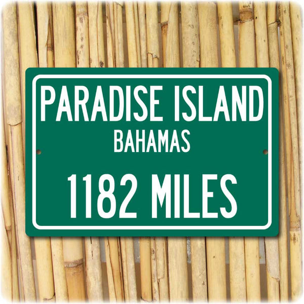 Personalized Highway Distance Sign To: Paradise Island, Bahamas