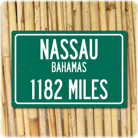 Personalized Highway Distance Sign To: Nassau, Bahamas
