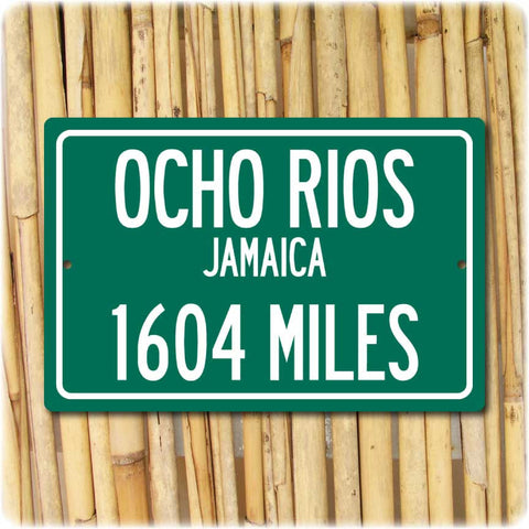 Personalized Highway Distance Sign To: Ocho Rios, Jamaica