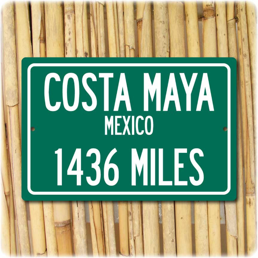Personalized Highway Distance Sign To: Costa Maya, Mexico