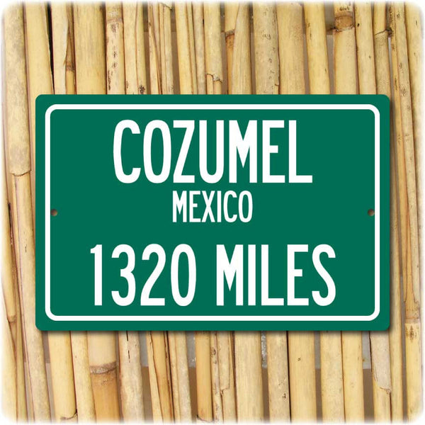 Personalized Highway Distance Sign To: Cozumel, Mexico