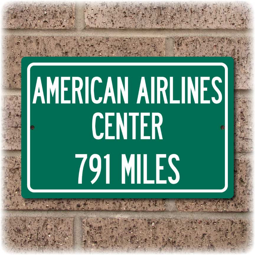 Personalized Highway Distance Sign To: American Airlines Center, Home of the Dallas Mavericks & Stars