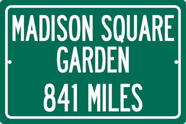 Personalized Highway Distance Sign To: Madison Square Garden, Home of the New York Knicks & Rangers