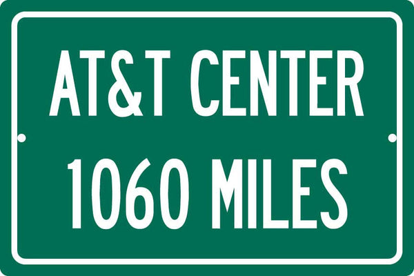 Personalized Highway Distance Sign To: AT&T Center, Home of the San Antonio Spurs