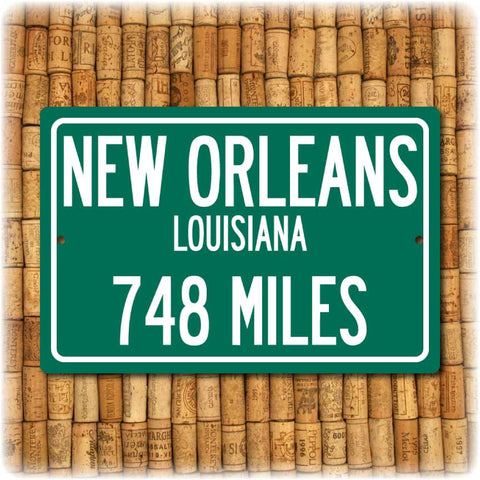 Personalized Highway Distance Sign To: New Orleans, Louisiana, The Big Easy