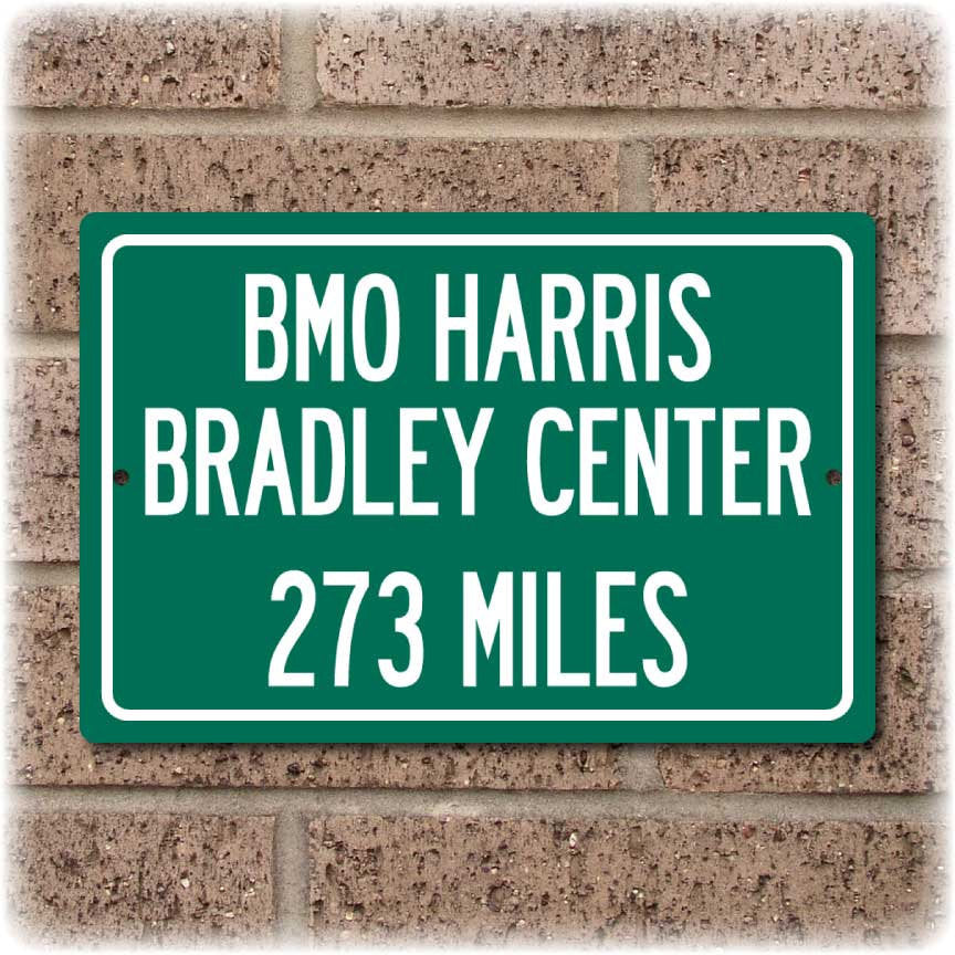 Personalized Highway Distance Sign To: BMO Harris Bradley Center, Home of the Milwaukee Bucks