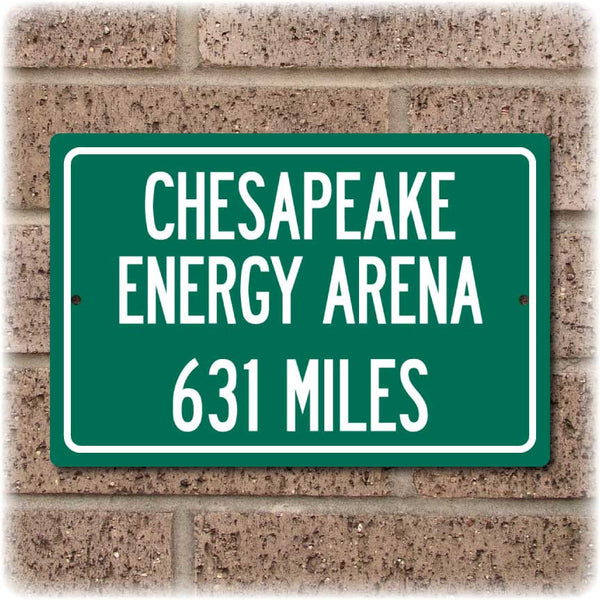 Personalized Highway Distance Sign To: Chesapeake Energy Arena, Home of the Oklahoma City Thunder