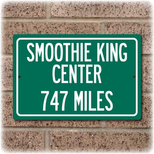 Personalized Highway Distance Sign To: Smoothie King Center, Home of the New Orleans Pelicans