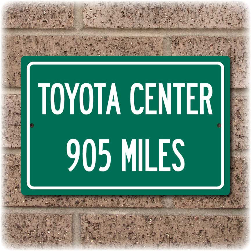 Personalized Highway Distance Sign To: Toyota Center, Home of the Houston Rockets