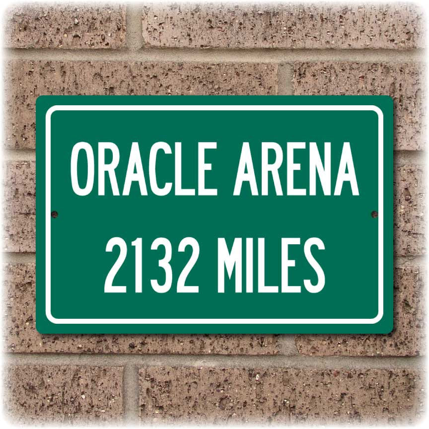Personalized Highway Distance Sign To: Oracle Arena, Home of the Golden State Warriors