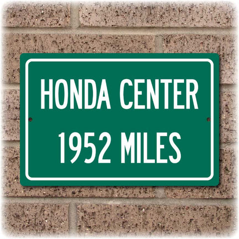 Personalized Highway Distance Sign To: Honda Center, Home of the Anaheim Ducks