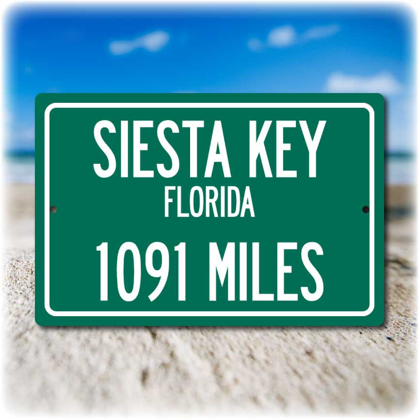 Personalized Highway Distance Sign To: Siesta Key, Florida - #1 Beach USA